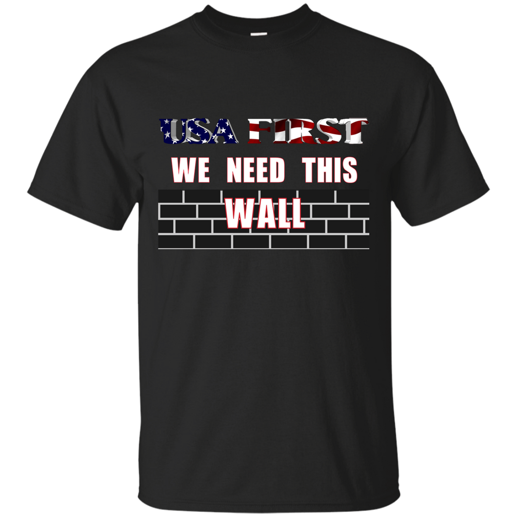 Build A Wall Tshirt - USA First Border Protection - Patriotic Source
