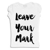 Leave Your Mark T-Shirt / Tank Top