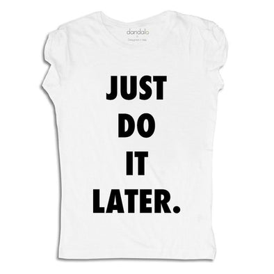 Just Do It Later T-Shirt / Tank Top