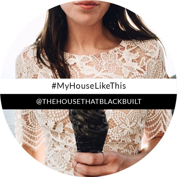 #MyHouseLikeThis - 7 - The House That Black Built
