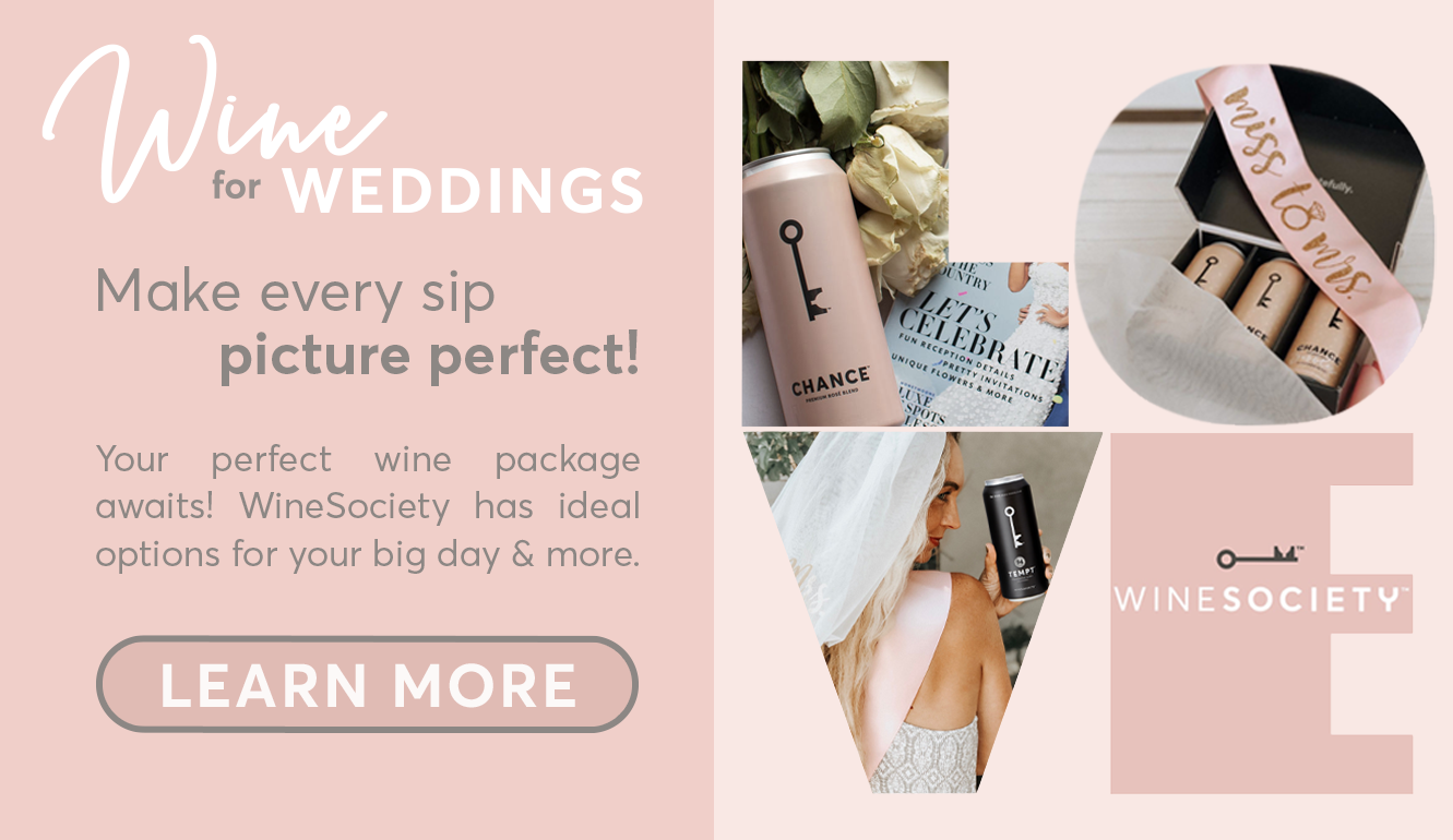 Wine for Weddingas -- serve WineSociety at your wedding and make every sip picture-perfect!
