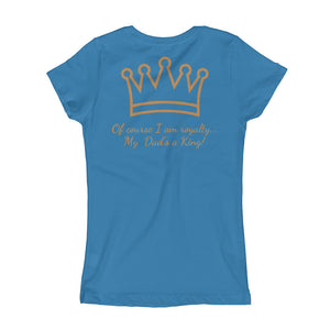 "Youth Girls Daughter of a King Collection: ""of course I'm royalty... My Dad's a King"""