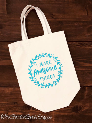 I Make Awesome Things Tote Bag