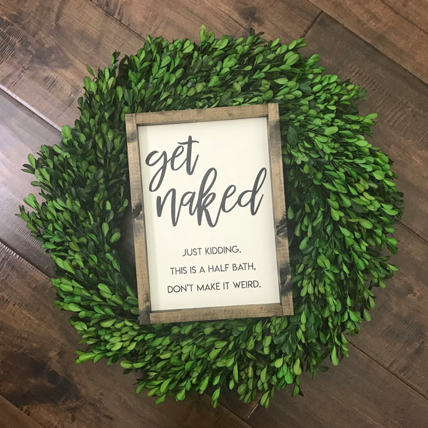 Get Naked | Don't Make It Weird