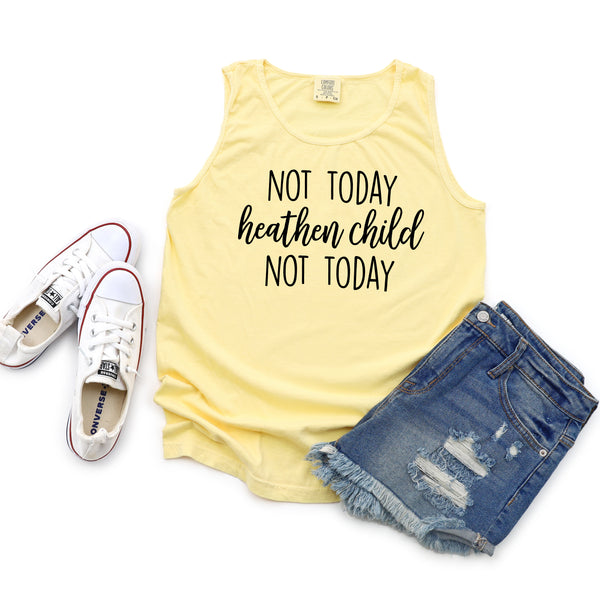 Not Today Heathen Child • Tank • More Colors