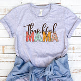 Thankful Mama Floral - More Colors