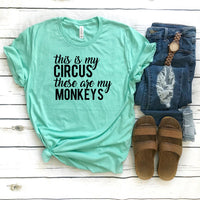 This Is My Circus These Are My Monkeys • Tee