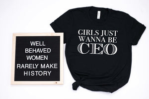 Girls Just Wanna Be CEO Tee