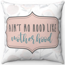 "Load image into Gallery viewer, Ain't No Hood Like Motherhood 16"" 18"" Or 20"" Square Throw Pillow Cover"