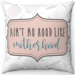 "Ain't No Hood Like Motherhood 16"" 18"" Or 20"" Square Throw Pillow Cover"