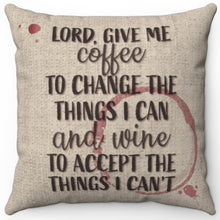 "Load image into Gallery viewer, Lord Give Me Coffee And Wine 16"" Or 18"" Square Throw Pillow Cover"
