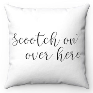 "Scootch On Over Here Black & White 18"" x18"" throw Pillow Cover"