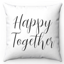 "Load image into Gallery viewer, Happy Together 18"" x 18"" Throw Pillow Cover"