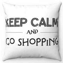 "Load image into Gallery viewer, Keep Calm And Go Shopping Black & White 18"" x 18"" Throw Pillow"