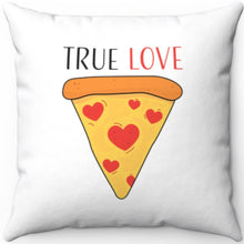 "Load image into Gallery viewer, True Love Pizza Slice 18"" x 18"" Throw Pillow Cover"