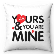 "Load image into Gallery viewer, I Am Yours & You Are Mine Black, Red & White 20"" x 20"" Throw Pillow Cover"