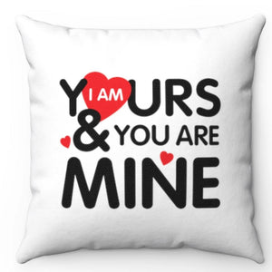 "I Am Yours & You Are Mine Black, Red & White 20"" x 20"" Throw Pillow Cover"