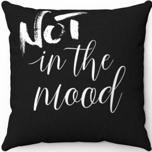 "In The Mood Or Not In The Mood Black & White 18"" x 18"" Throw Pillow Cover"
