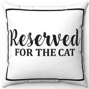"Reserved For The Cat 16"" 18"" Or 20"" Square Throw Pillow Cover"