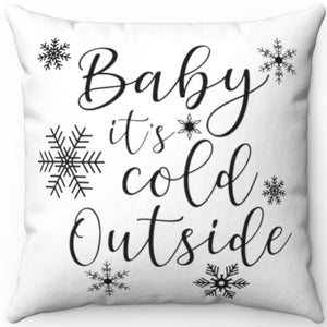 "Baby It's Cold Outside Black & White 18"" x 18"" Throw Pillow Cover"