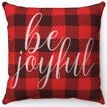 "Load image into Gallery viewer, Be Joyful On Buffalo Plaid 16"" Or 18"" Square Throw Pillow"