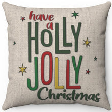 "Load image into Gallery viewer, Have A Holly Jolly Christmas 16"" 18"" Or 20"" Square Throw Pillow Cover"