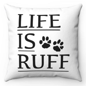 "Life Is Ruff Black & White 18"" x 18"" Throw Pillow Cover"