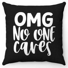 "Load image into Gallery viewer, OMG No One Cares 18"" x 18"" Throw Pillow Cover"