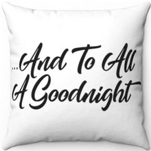 "Load image into Gallery viewer, And To All A Goodnight Black & White 18"" x 18"" Throw Pillow"