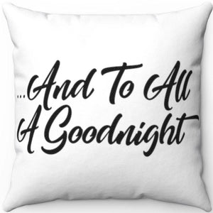 "And To All A Goodnight Black & White 18"" x 18"" Throw Pillow"