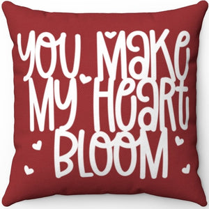 "You Make My Heart Bloom 16"" 18"" Or 20"" Square Throw Pillow Cover"