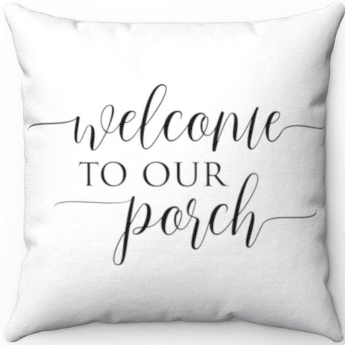 Welcome To Our Porch Black & White 18