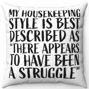 "My Housekeeping Style 18"" x 18"" Square Throw Pillow"