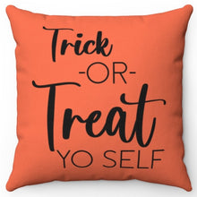 "Load image into Gallery viewer, Orange Trick Or Treat Yo Self 18"" Or 20"" Square Throw Pillow Cover"