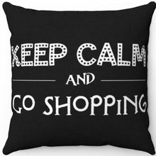 "Load image into Gallery viewer, Black & White Keep Calm And Go Shopping 18"" x 18"" Throw Pillow"