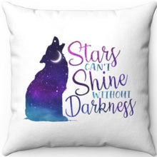 "Load image into Gallery viewer, Stars Can't Shine Without Darkness 18"" x 18"" Throw Pillow"