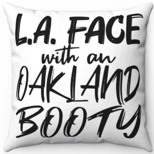 L.A. Face With An Oakland Booty 16