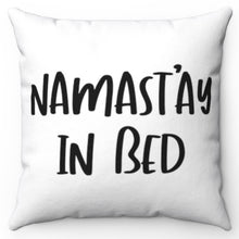 "Load image into Gallery viewer, White & Black Namast'ay In Bed 18"" Or 20"" Square Throw Pillow Cover"