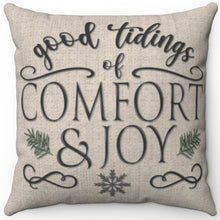 "Load image into Gallery viewer, Good Tidings Of Comfort & Joy 16"" 18"" Or 20"" Square Throw Pillow Cover"