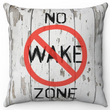 "Load image into Gallery viewer, No Wake Zone 16"" Or 18"" Square Throw Pillow Cover"