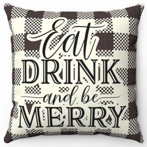"Eat Drink And Be Merry 16"" Or 18"" Square Throw Pillow"