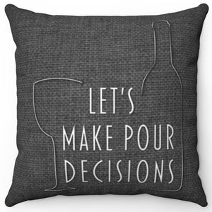 "Let's Make Pour Decisions 16"" Or 18"" Square Throw Pillow Cover"