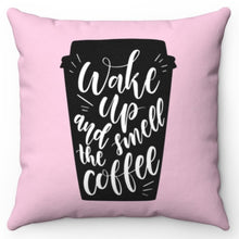 "Load image into Gallery viewer, Wake Up & Smell The Coffee Pink 18"" Or 20"" Square Throw Pillow Cover"