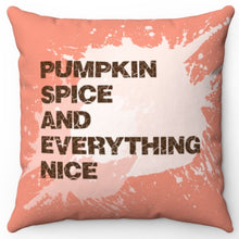 "Load image into Gallery viewer, Pumpkin Spice & Everything Nice 18"" Or 20"" Square Throw Pillow Cover"