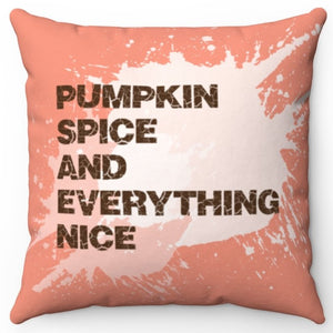 "Pumpkin Spice & Everything Nice 18"" Or 20"" Square Throw Pillow Cover"