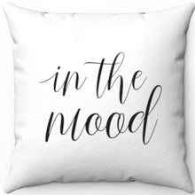 "Load image into Gallery viewer, In The Mood Or Not In The Mood Black & White 18"" x 18"" Throw Pillow Cover"