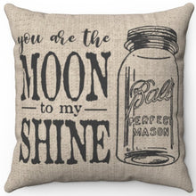 "Load image into Gallery viewer, You Are The MOON To My SHINE 16"" 18"" Or 20"" Square Throw Pillow Cover"