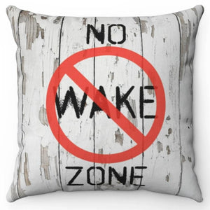 "No Wake Zone 16"" Or 18"" Square Throw Pillow Cover"