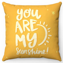 Load image into Gallery viewer, You Are My Sunshine Throw Pillow Cover