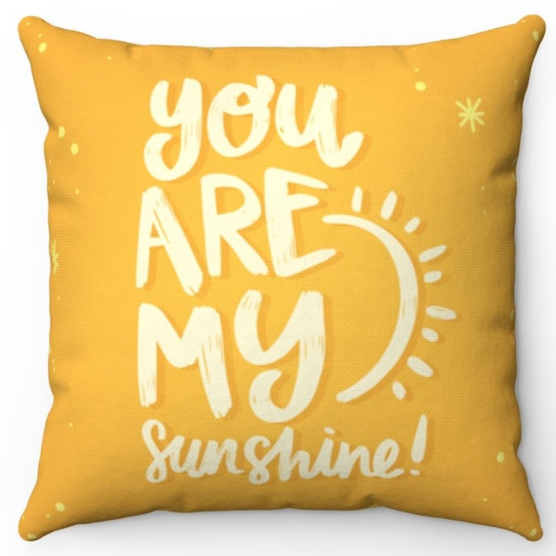 You Are My Sunshine Throw Pillow Cover